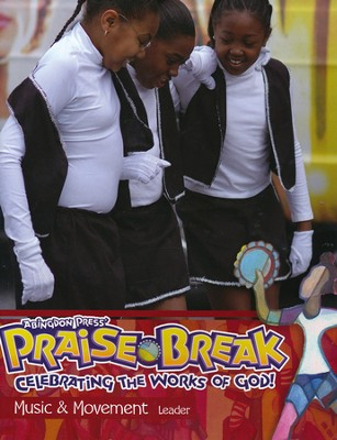 VBS 2014 Praise Break: Celebrating the Works of God! - Music & Movement Leader  -