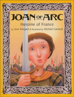 Joan of Arc: Heroine of France  -     By: Ann Tompert