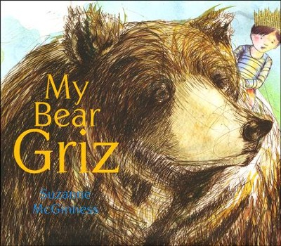 My Bear Griz   -     By: Suzanne McGinness