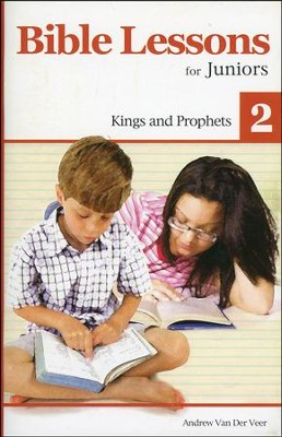 Bible Lessons for Juniors 2: Kings and Prophets  -     By: Andrew Van Der Veen