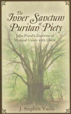 The Inner Sanctum of Puritan Piety  -     By: J. Stephen Yuille