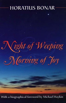 Night of Weeping Morning of Joy  -     By: Horatius Bonar