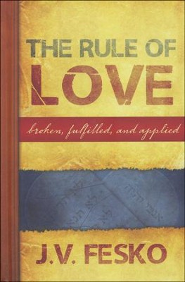 The Rule of Love  -     By: J.V. Fesko