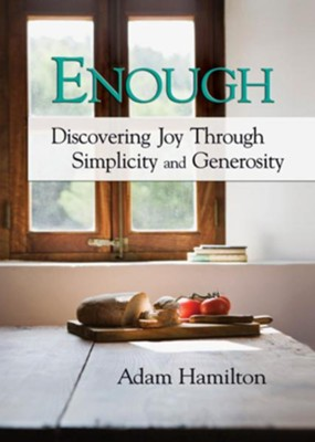 Enough DVD with Leader Guide: Discovering Joy Through Simplicity and Generosity  -     By: Adam Hamilton