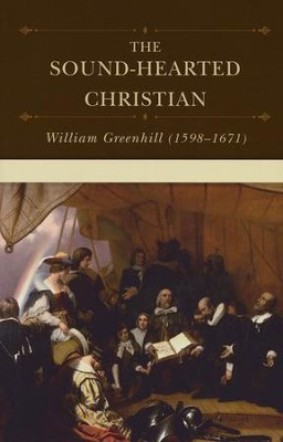 The Sound-Hearted Christian  -     By: William Greenhill