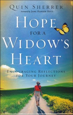 Hope for a Widow's Heart: Encouraging Reflections for Your Journey  -     By: Quin Sherrer