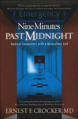 Nine Minutes Past Midnight: Medical Encounters with a Miraculous God  -     By: Dr. Ernest F. Crocker