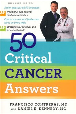 50 Critical Cancer Answers: Your Personal Battle Plan For Beating Cancer  -     By: Francisco Contreras, Daniel Kennedy