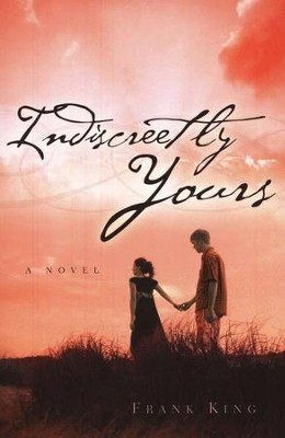 Indiscreetly Yours   -     By: Frank King