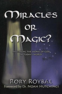 Miracles or Magic? Discerning the Works of God in  Today's World  -     By: Rory Roybal