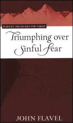 Triumphing Over Sinful Fear  -     By: John Flavel