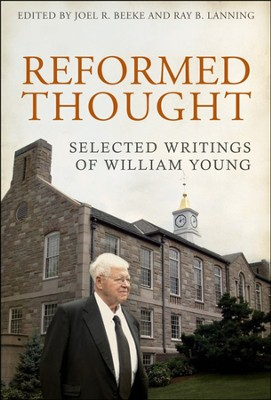 Reformed Thought: Selected Writings of William Young  -     By: William Young
