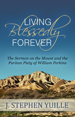 Living Blessedly Forever  -     By: J. Stephen Yuille