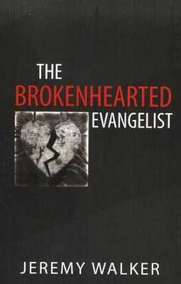 The Brokenhearted Evangelist  -     By: Jeremy Walker