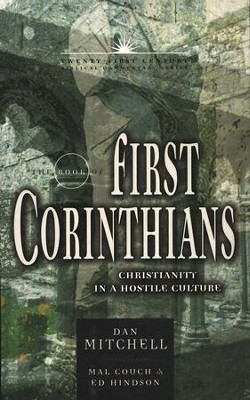 The Book of First Corinthians: Christianity in a Hostile Culture - Twenty-first Century Biblical Commentary  -     By: Dan Mitchell