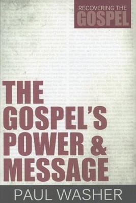The Gospel's Power and Message  -     By: Paul Washer