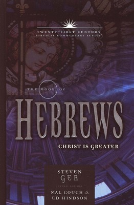 The Book of Hebrews: Twenty-first Century Biblical Century Commentary  -     By: Steven Ger