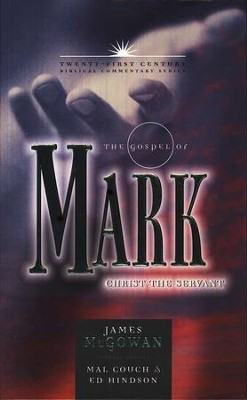The Gospel of Mark: Christ the Servant - Twenty-first Century Biblical Commentary  -     By: James McGowan