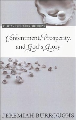 Contentment, Prosperity, and God's Glory  -     By: Jeremiah Burroughs