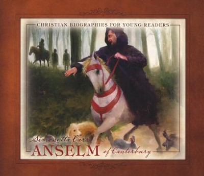Anselm of Canterbury  -     By: Simonetta Carr