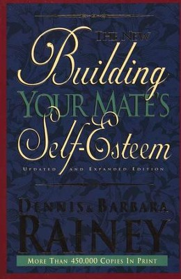 The New Building Your Mate's Self-Esteem   -     By: Dennis Rainey, Barbara Rainey
