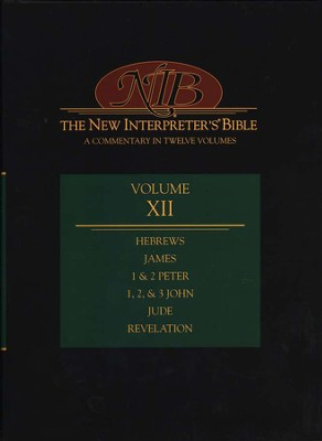 New Interpreter's Bible Volume 12: Hebrews - Revelation  -     Edited By: Leander E. Keck