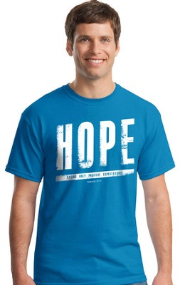 Hope, Having Only Positive Expectations Shirt, Sapphire Blue, Medium  -