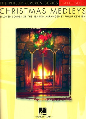 Christmas Medleys (Piano Solo-The Phillip Keveren Series)  -     By: Phillip Keveren