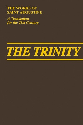 The Trinity: Part 1 (Works of Saint Augustine)   -     By: Saint Augustine, Edmund Hill