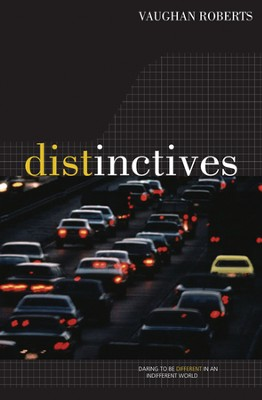 Distinctives: Dare to be Different  -     By: Vaughan Roberts