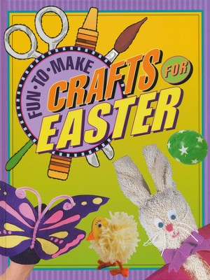 Fun-to-Make Crafts for Easter, Hardcover   -