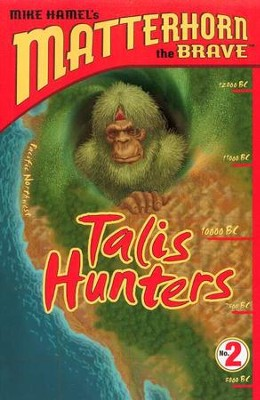 Matterhorn the Brave Series #2: Talis Hunters   -     By: Mike Hamel