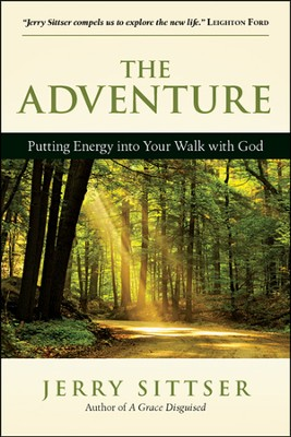 The Adventure: Putting Energy into Your Walk with God   -     By: Jerry Sittser