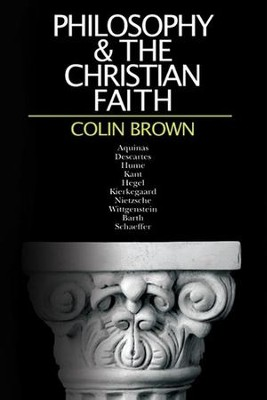 Philosophy & the Christian Faith  -     By: Colin Brown