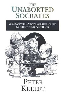 The Unaborted Socrates    -     By: Peter Kreeft