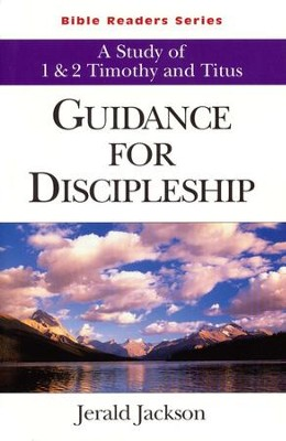 Guidance for Discipleship, A Study of 1&2 Timothy and Titus: Bible Readers Series, Student              -     By: Jerald Jackson