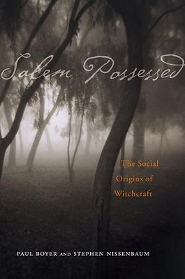 Salem Possessed: The Social Origins of Witchcraft   -     By: Paul Boyer, Stephen Nissenbaum