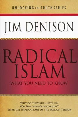 Radical Islam: What You Need to Know   -     By: James C. Denison Ph.D.