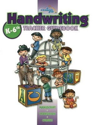 A Reason for Handwriting: A Homeschool Guidebook for All Ages (revised)  -