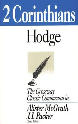 2 Corinthians, The Crossway Classic Commentaries  -     By: Charles Hodge