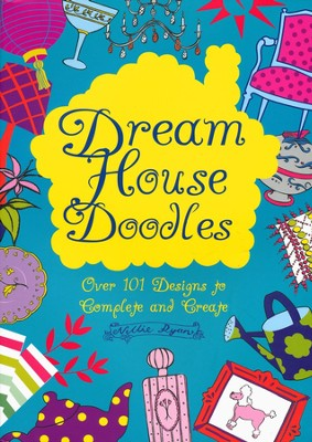 Dream House Doodles: Over 101 Designs to Complete  and Create  -     By: Nellie Ryan