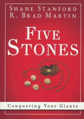 Five Stones: Conquering Your Giants  -     By: Shane Stanford, R. Brad Martin