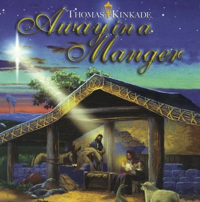 Away In A Manger  -     By: Thomas Kinkade, Illustrator     Illustrated By: Thomas Kinkade