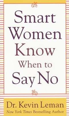 Smart Women Know When to Say No  -     By: Dr. Kevin Leman