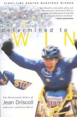 Determined to Win   -     By: Jean Driscoll, Janet Benge, Geoff Benge