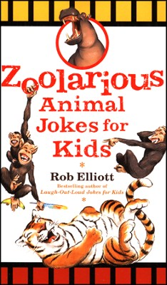 Zoolarious Animal Jokes for Kids  -     By: Rob Elliott