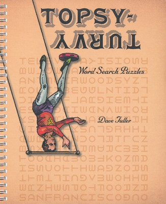 Topsy-Turvy Word Search Puzzles, Spiral Bound  -     By: Dave Tuller