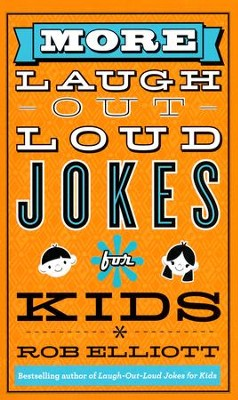 More Laugh-Out-Loud Jokes for Kids  -     By: Rob Elliott