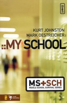 My School Middle School Survival Series  -     By: Kurt Johnston, Mark Oestreicher