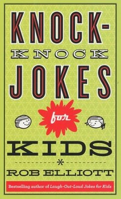 Laugh-Out-Loud Knock-Knock Jokes for Kids  -     By: Rob Elliott